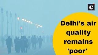 Delhi's air quality remains 'poor'