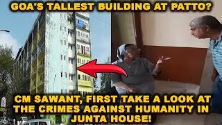 CM Dr Pramod Sawant, Take A Look At The Crimes Against Humanity In Junta House!