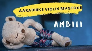 Aaradhike Violin Ringtone | Ambili | Violin cover by Abhijith P S Nair | Aaradhike Ringtone