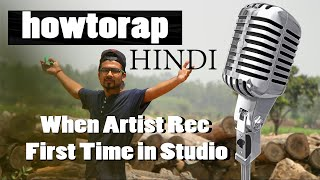 HowtoRap Hindi | When Artist Rec First Time in Studio | HINDI RAP | GURU BHAI