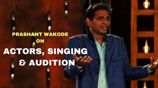 ACTORS, SINGING & AUDITION | Standup Comedy by Prashant Wakode | Cafe Marathi Comedy Champ 2019