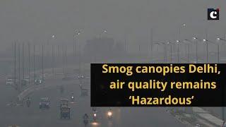 Smog canopies Delhi, air quality remains 'Hazardous'