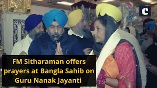 FM Sitharaman offers prayers at Bangla Sahib on Guru Nanak Jayanti