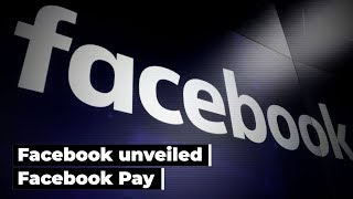 Facebook Pay unveiled: Here's how it will work in US