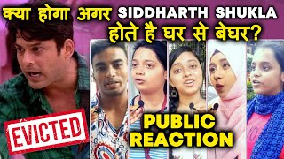 Bigg Boss 13 | Whar If! Siddharth Shukla GETS EVICTED? | Public Reaction | BB 13