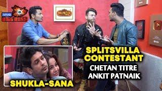 Bigg Boss 13 | Siddharth Shukla And Shehnaz PATCH UP | Splitsvilla Contestant Chetan Titre | Ankit