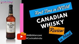 Canadian Whisky Review with MBs Mancave (Hindi) | Canadian Club Whisky | Cocktails India |