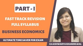 Fast track Revision Business Economics Part I Full Syllabus by CA Aishwarya Khandelwal