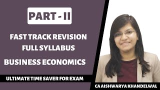 Fast track Revision Business Economics Part II Full Syllabus by CA Aishwarya Khandelwal