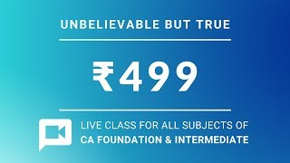 Unacademy CA Subscription | All Subjects LIVE Class for CA Foundation & Intermediate only at Rs. 499