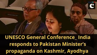 UNESCO General Conference_ India responds to Pakistan Minister's propaganda on Kashmir, Ayodhya