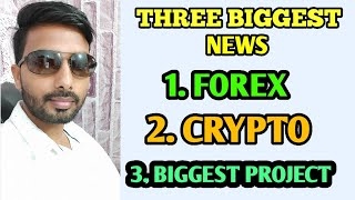 Three Important News For Forex Traders, Crypto Traders AND A BIGGEST PROJECT OF MONEY GROWTH TEAM