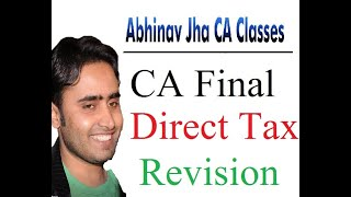 CA Final DT Revision 2019 || Ch Unit Taxation  || Abhinav Jha CA CS ||  DT AND IDT Videos ||