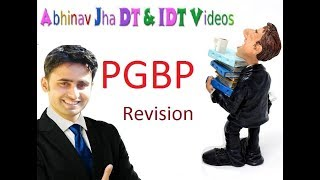 03 DT PGBP Revision  2019 || Abhinav Jha CA CS ||  DT AND IDT Videos ||