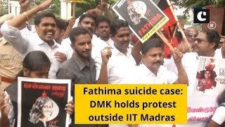 Fathima suicide case: DMK holds protest outside IIT Madras
