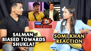 Bigg Boss 13 | Is Salman Khan BIASED Towards Siddharth Shukla | Somi Khan Reaction | BB 13 Exclusive