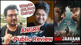 Marjaavaan Movie ANGRY Public Review, Milap Zaveri To Be Jailed For Making This Film!
