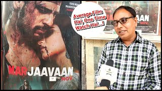 Marjaavaan Movie Review By Film Critic Vijay Sir