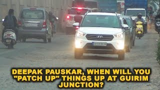 "Deepak Pauskar, When Will You ""Patch Up"" Things Up At Guirim Junction?"