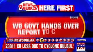 Cyclone Bulbul inflicted a loss of Rs 28,000 cr in West Bengal