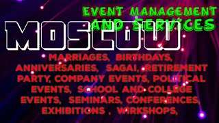 MOSCOW    Event Management 》Catering Services ◇Stage Decoration Ideas ♡Wedding arrangements ♡ □●■♤♧
