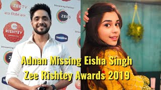 Ishq Subhan Allah - Adnan Khan Missing Eisha Singh At Zee Rishtey Awards 2019