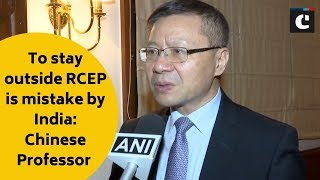 To stay outside RCEP is mistake by India: Chinese Professor