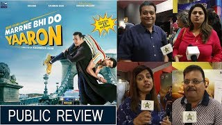 Marrne Bhi Do Yaaron Public Review Starring Krushna Abhishek, Kashmera Shah, Rishab Chauhan