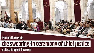 PM Modi attends the swearing-in ceremony of Chief Justice at Rashtrapati Bhawan | PMO