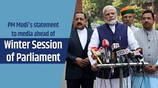 PM Modi statement to media ahead of Winter Session of Parliament