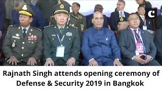 Rajnath Singh attends opening ceremony of Defense & Security 2019 in Bangkok