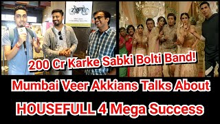 Mumbai Veer Akkians Talks About Housefull 4 Success Of 200 Crores And The Negative Trolling