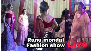 Ranu Mondal Fashion Live_ ka jalwa | Full Video ! Ranu di on Ramp !! Ranu di Rokzz!!