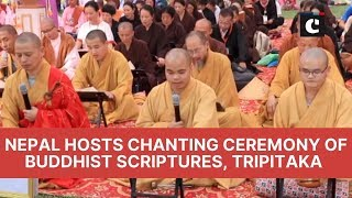 Nepal hosts chanting ceremony of Buddhist scriptures, Tripitaka