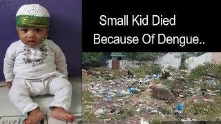 Masoom Bachchay Ki Dengue Fever Se Hue Maut   What Is TS Govt Doing ??   @ SACH NEWS  