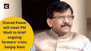 Sharad Pawar will meet PM Modi to brief ongoing farmers' crisis: Sanjay Raut