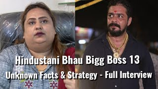 Bigg Boss 13 Hindustani Bhau's Sister Pinky Shared Unknown Facts & Strategy - Full Interview