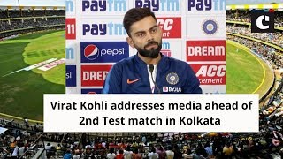 Virat Kohli addresses media ahead of 2nd Test match in Kolkata