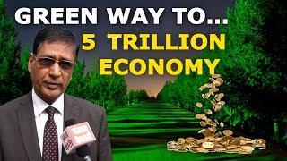 हरियाली से बदलेगी भारत की तस्वीर, बनेगा 5 TRILLION ECONOMY वाला देश!