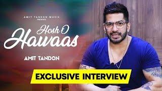 Hosho Hawaas Song Success | Amit Tandon Exclusive Interview | Amit Tandon Music