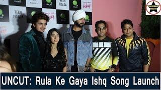 UNCUT: Rula Ke Gaya Ishq Song Launch Featuring Vishal Pandey, Sameeksha, Bhavin Bhanushali
