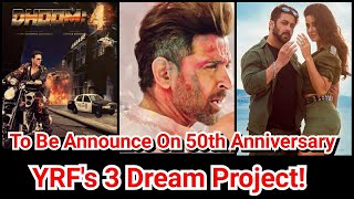 YRF Three Dream Projects Expected To Be Announce On 50th Anniversary - Dhoom 4, War 2 & Tiger 3!