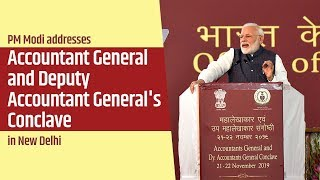PM Modi addresses Accountant General and Deputy Accountant General's Conclave in New Delhi | PMO