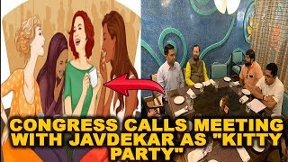 "Congress Calls Meeting With Javdekar As ""Kitty Party"""