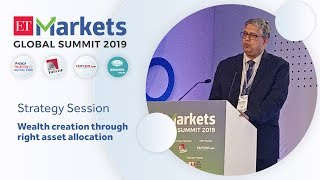 ETMGS 2019: ICICI Pru AMC's S Naren on wealth creation through right asset allocation