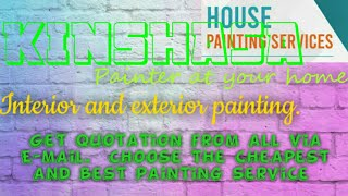 KINSHASA     HOUSE PAINTING SERVICES 》Painter at your home ◇ near me ☆ INTERIOR & EXTERIOR ☆●¤□▪♤♡■