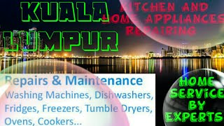KUALA LUMPUR     KITCHEN AND HOME APPLIANCES REPAIRING SERVICES 》Service at your home ■ near me ☆■