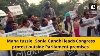 Maha tussle: Sonia Gandhi leads Congress protest outside Parliament premises