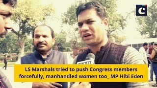 LS Marshals tried to push Congress members forcefully, manhandled women too: MP Hibi Eden