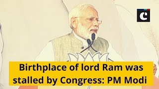 Birthplace of lord Ram was stalled by Congress: PM Modi